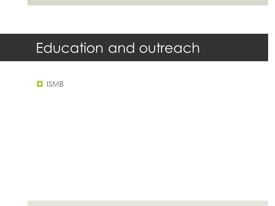 Education and outreach  ISMB