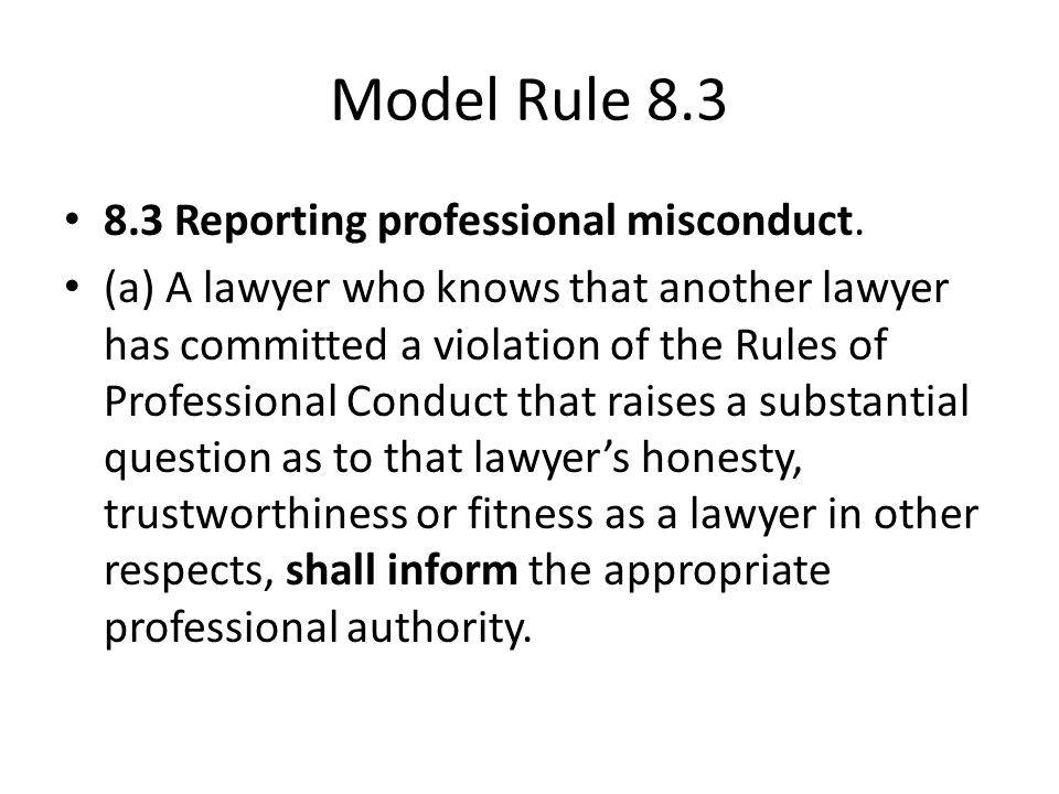 Model Rule 8.3 8.3 Reporting professional misconduct.