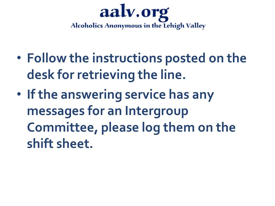 Follow the instructions posted on the desk for retrieving the line.