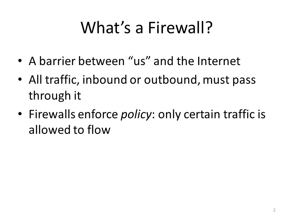 inside and outside 2-3-4.firewalls3 good users the same security policy bad/untrusted users Inside Outside Firewall