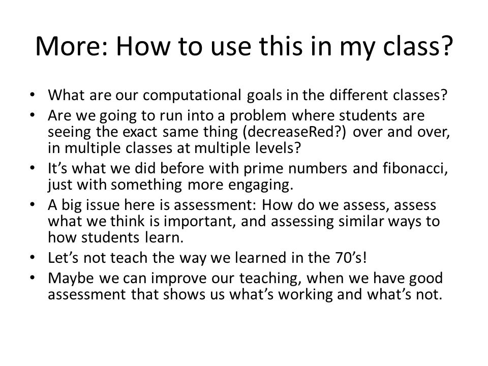 More: What can I use in my class.Python lets us do functional, imperative, and object-oriented.