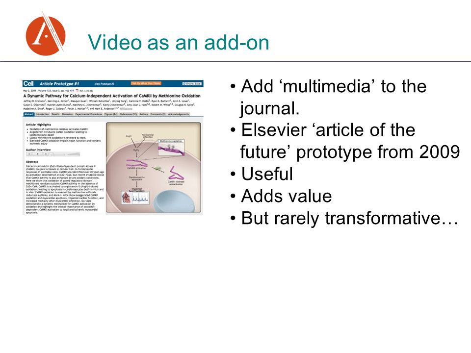 Video as an add-on Add 'multimedia' to the journal.
