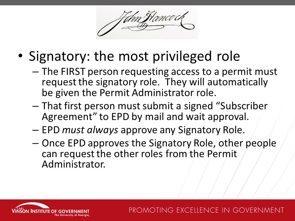 Signatory: the most privileged role – The FIRST person requesting access to a permit must request the signatory role.