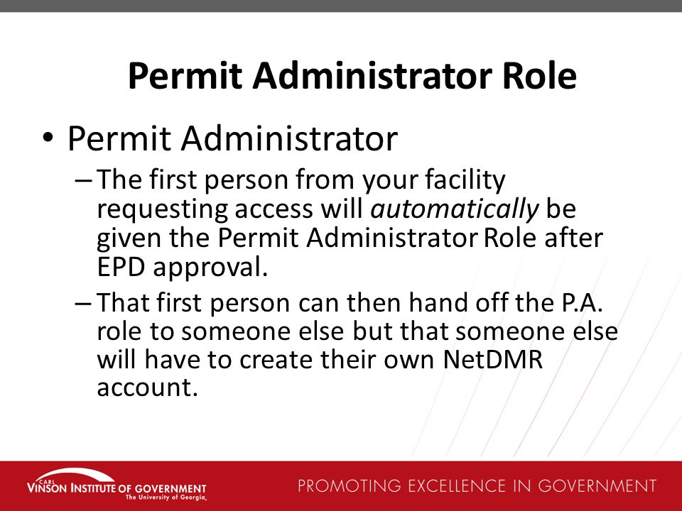 Permit Administrator – The first person from your facility requesting access will automatically be given the Permit Administrator Role after EPD approval.