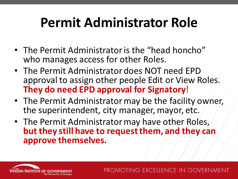 The Permit Administrator is the head honcho who manages access for other Roles.