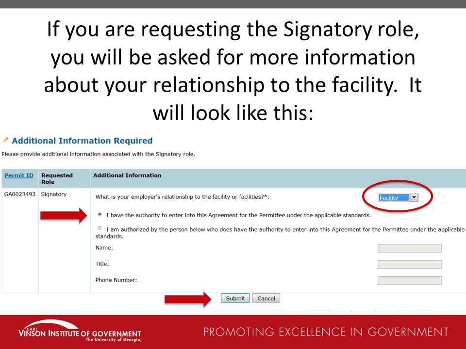 If you are requesting the Signatory role, you will be asked for more information about your relationship to the facility.