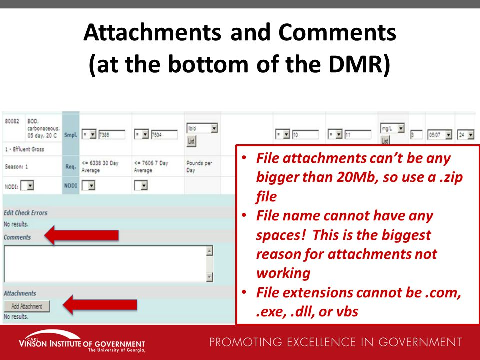 Attachments and Comments (at the bottom of the DMR) File attachments can't be any bigger than 20Mb, so use a.zip file File name cannot have any spaces.