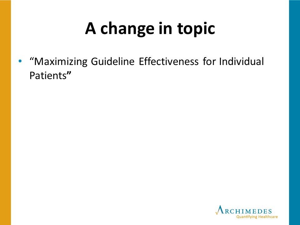 """A change in topic """"Maximizing Guideline Effectiveness for Individual Patients"""""""