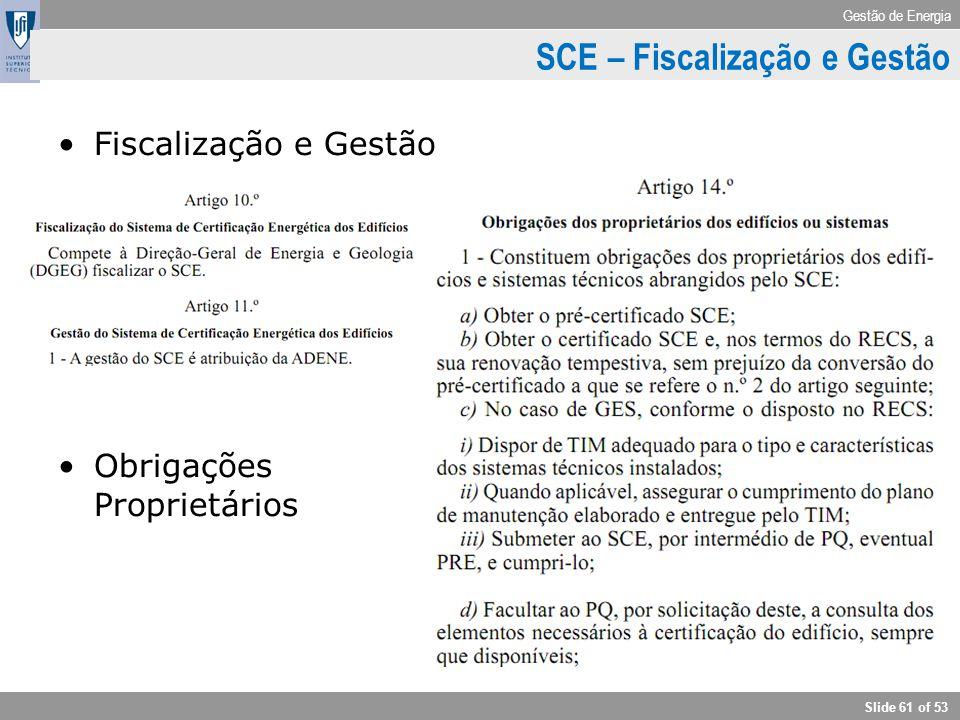 Gestão de Energia Slide 61 of 53 SCE – Fiscalização e Gestão Fiscalização e Gestão Obrigações Proprietários