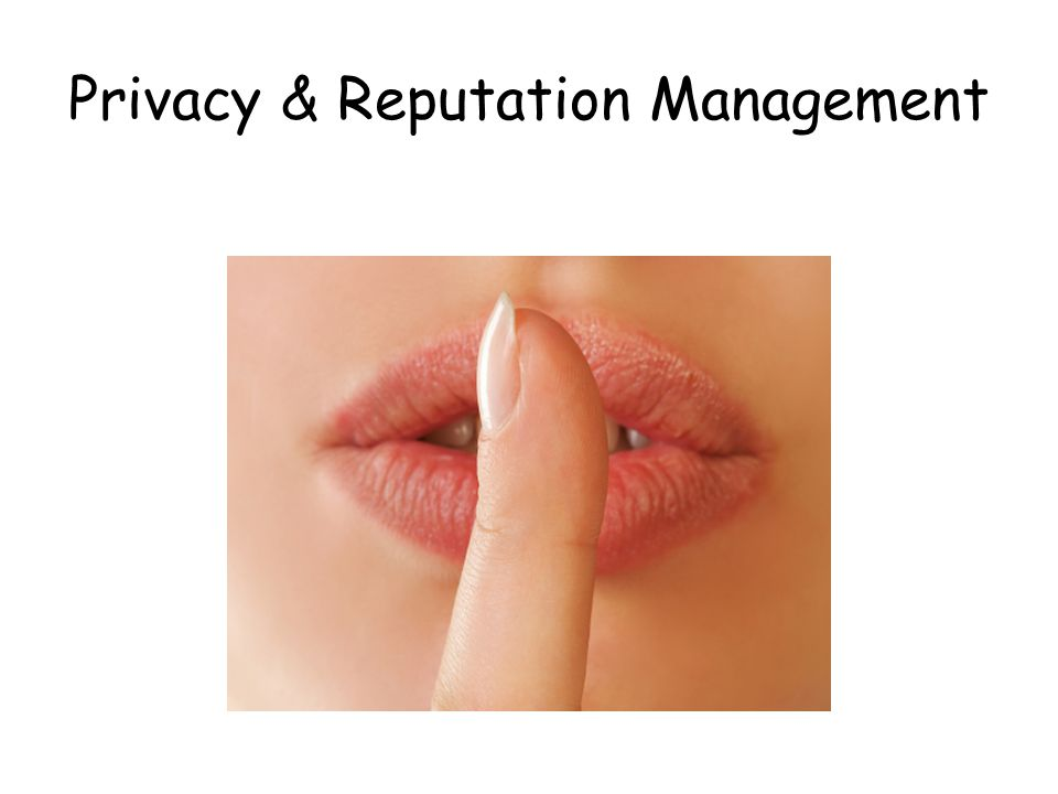 Privacy & Reputation Management