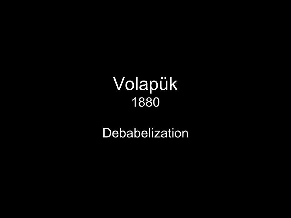 Volapük 1880 Debabelization