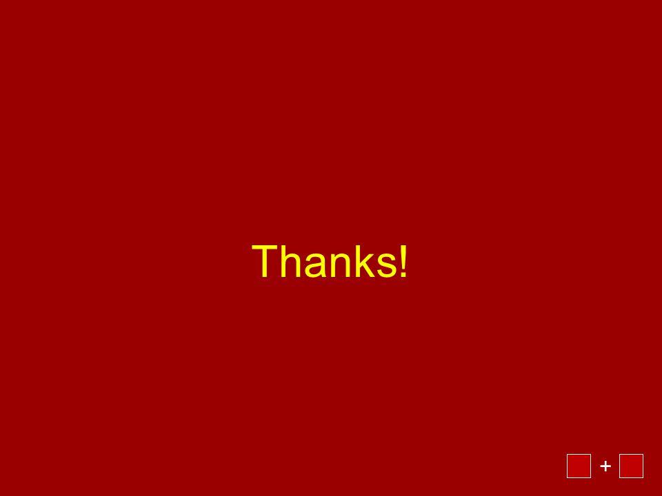 Thanks! +