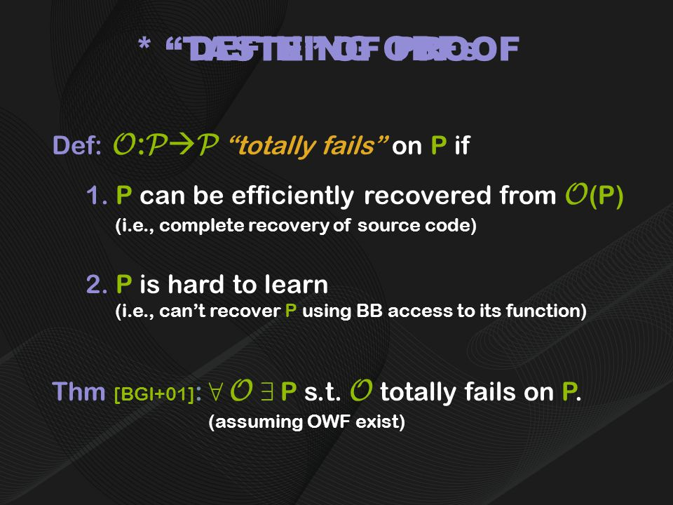 DEFINING OBFs Def: O : P  P totally fails on P if 1.