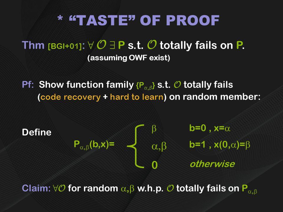 Define P ,  (b,x)=  b=0, x=   b=1, x(0,  )=  0 otherwise Claim: 8O for random ,  w.h.p.