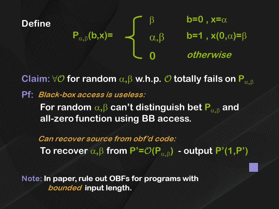 Pf: To recover ,  from P'= O (P ,  ) - output P'(1,P') For random ,  can't distinguish bet P ,  and all-zero function using BB access.