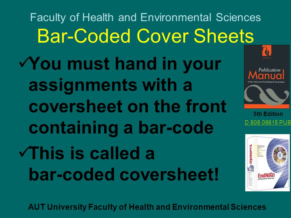 Faculty of Health and Environmental Sciences UniCentral and Arion You print out your bar-coded cover sheet in ARION The best way to get into ARION is using UniCentral 5th Edition D 808.06615 PUB D 808.06615 PUB AUT University Faculty of Health and Environmental Sciences