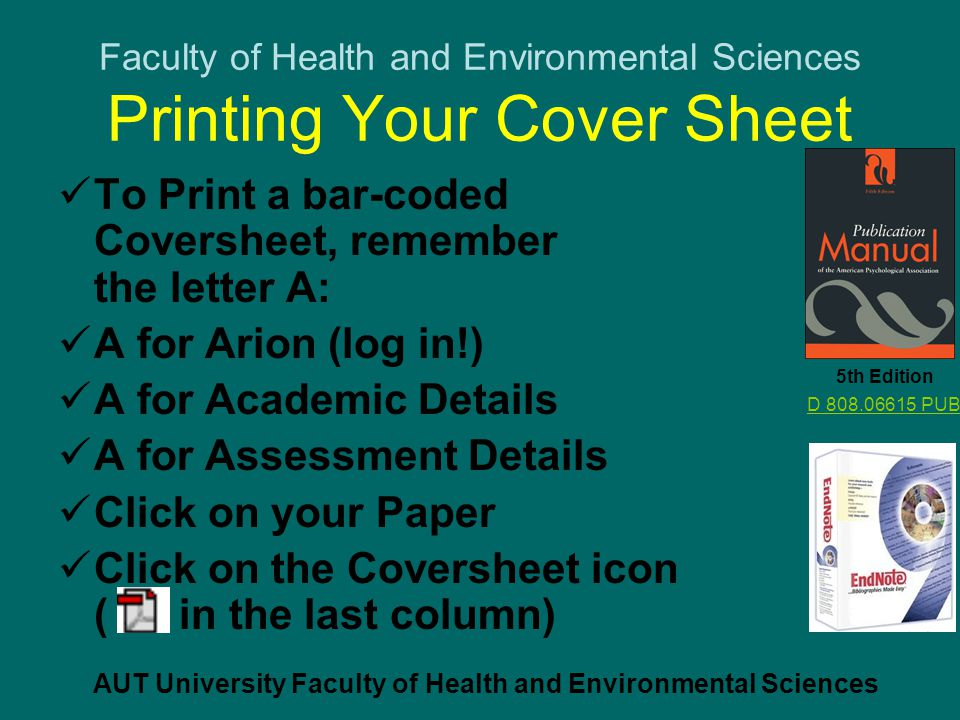 Faculty of Health and Environmental Sciences APA Format and EndNote Do you need help putting your assignments into APA Format.