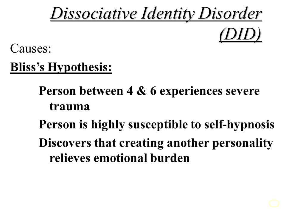 Dissociative Identity Disorder (DID) *Two or more coherent and well-developed personalities in the same person ¤each personality is able to lead a relatively stable life and to take full control of the person's behavior ¤Characteristics · Very different personalities · Amnesia