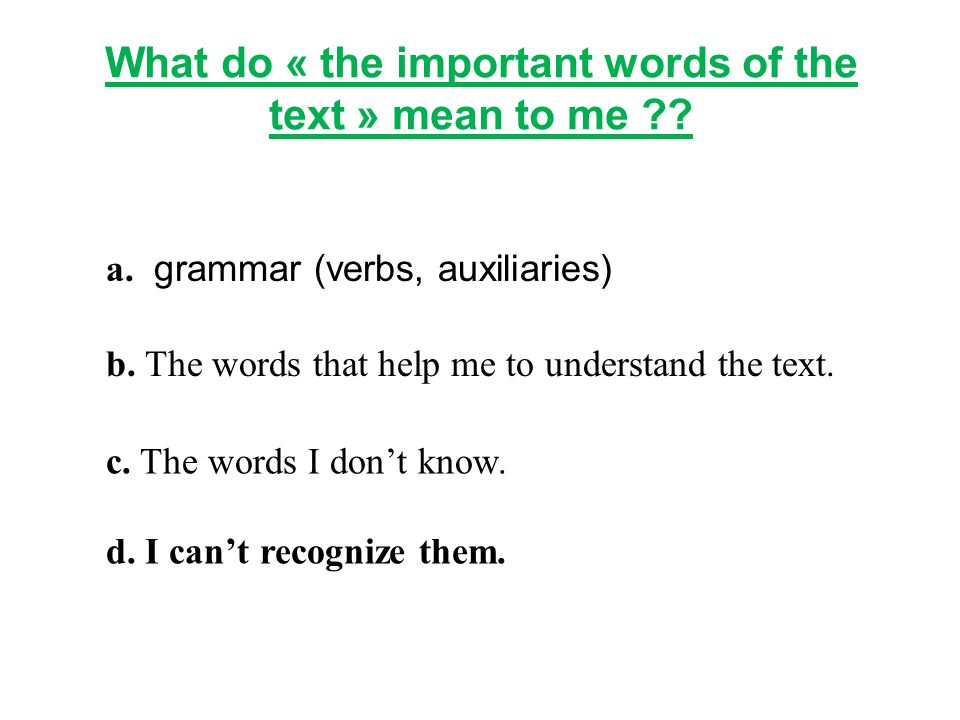 What do « the important words of the text » mean to me ?.