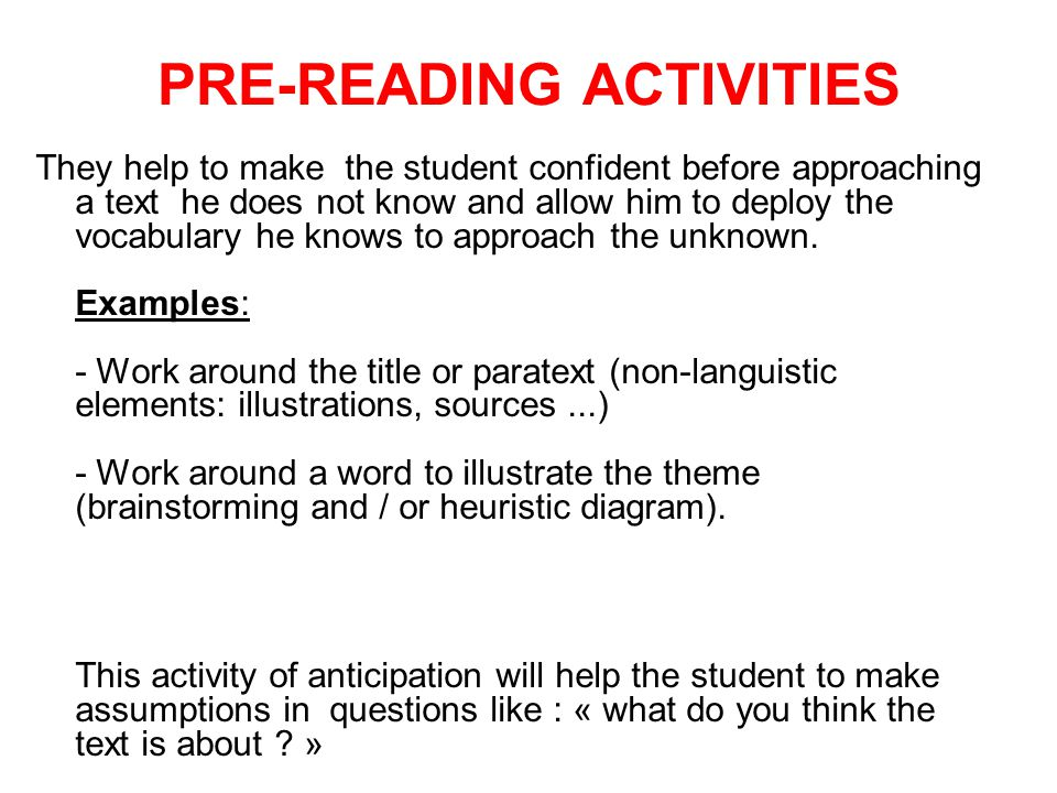 They help to make the student confident before approaching a text he does not know and allow him to deploy the vocabulary he knows to approach the unknown.