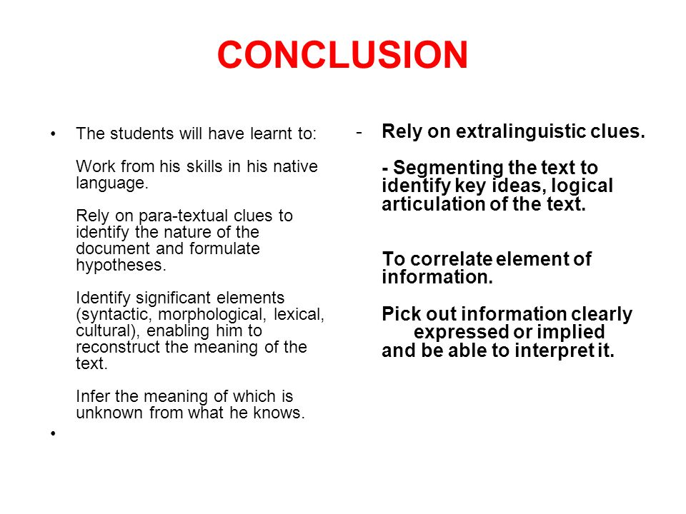 The students will have learnt to: Work from his skills in his native language. Rely on para-textual clues to identify the nature of the document and f