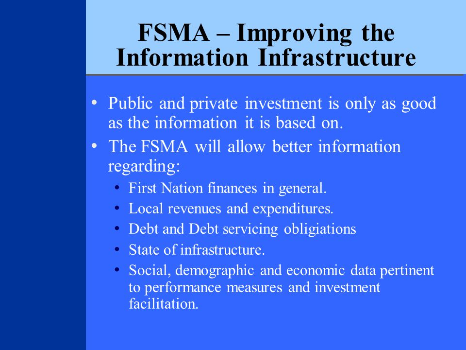 FSMA – Improving the Information Infrastructure Public and private investment is only as good as the information it is based on.