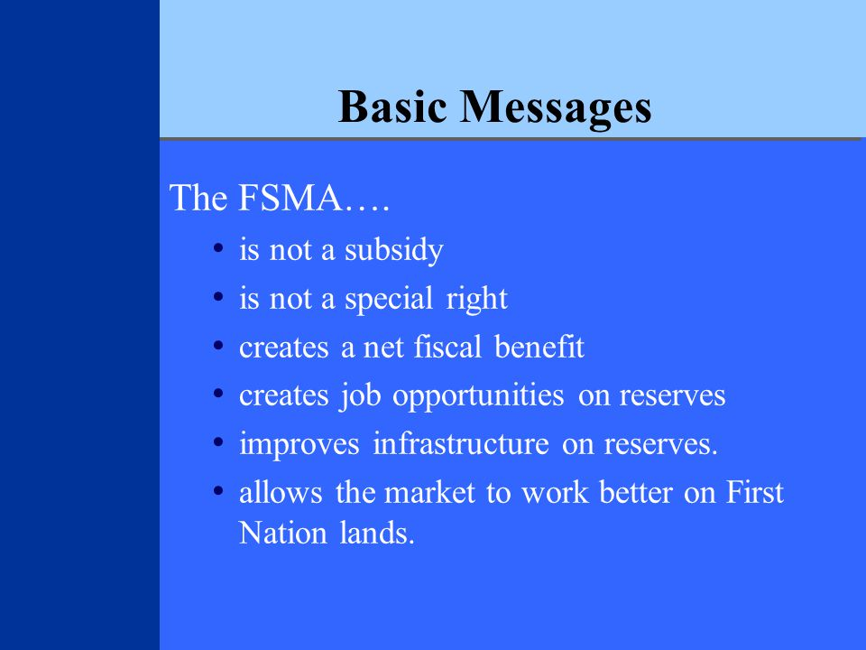 Basic Messages The FSMA….