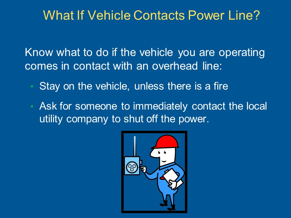 What If Vehicle Contacts Power Line.