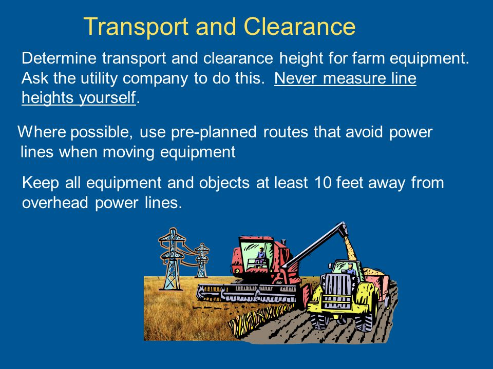 Transport and Clearance Determine transport and clearance height for farm equipment.