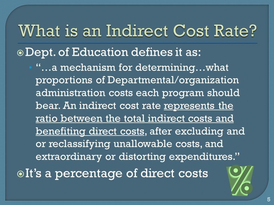 " Dept. of Education defines it as: ""…a mechanism for determining…what proportions of Departmental/organization administration costs each program shou"