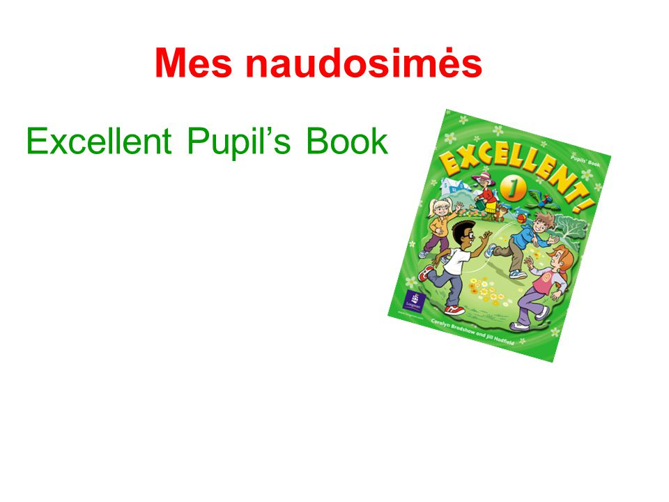 Mes naudosimės Excellent Pupil's Book