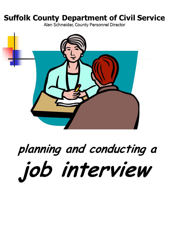 Suffolk County Department of Civil Service Alan Schneider, County Personnel Director planning and conducting a job interview