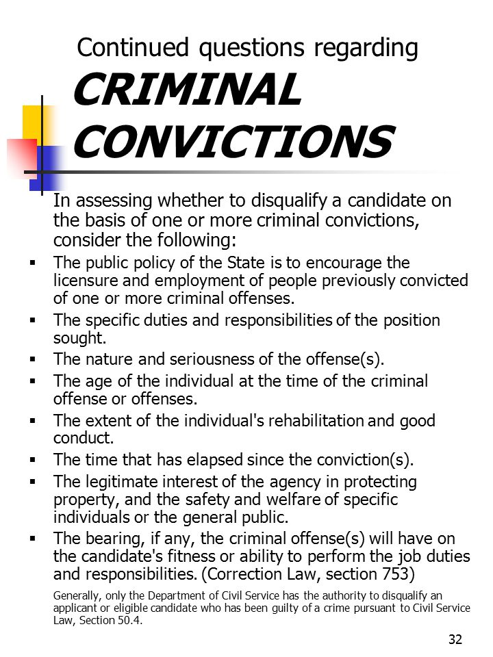 32 Continued questions regarding CRIMINAL CONVICTIONS In assessing whether to disqualify a candidate on the basis of one or more criminal convictions,