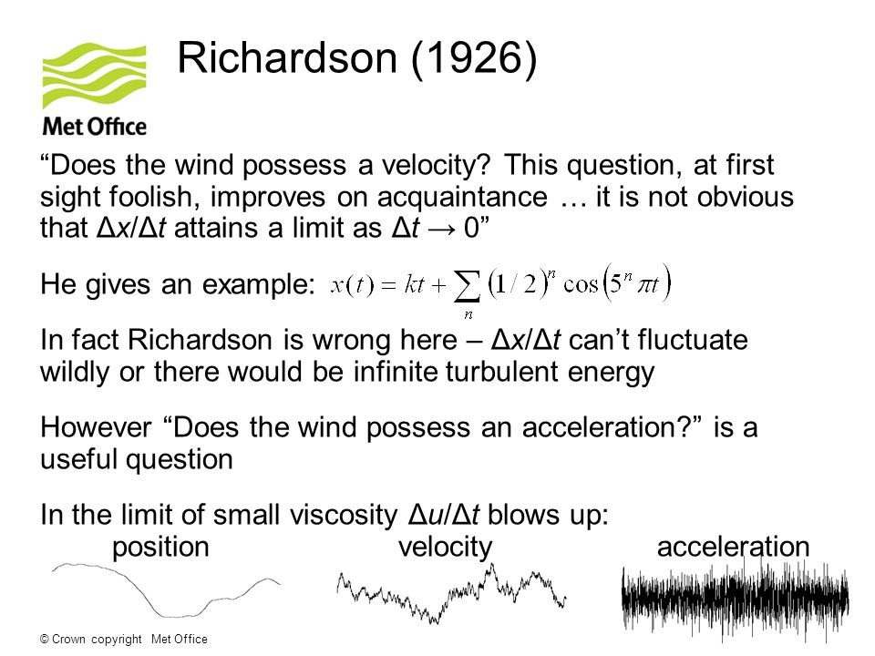 © Crown copyright Met Office Richardson (1926) Does the wind possess a velocity.