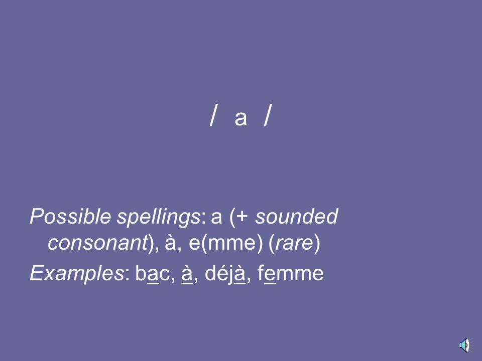 / כ / Possible spellings: o + sounded consonant, au + sounded consonant (rare) Examples: homme, bonne, auto