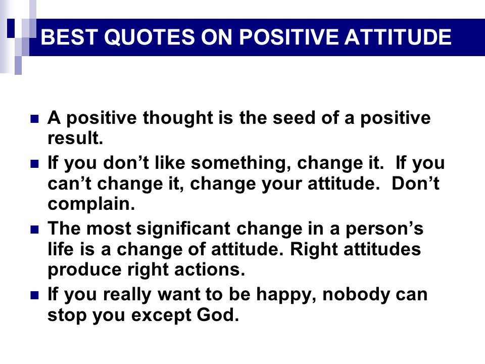 BEST QUOTES ON POSITIVE ATTITUDE A positive thought is the seed of a positive result.