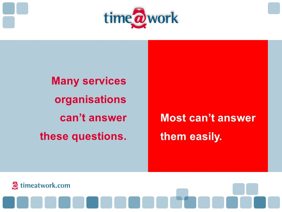 Many services organisations can't answer these questions. Most can't answer them easily.