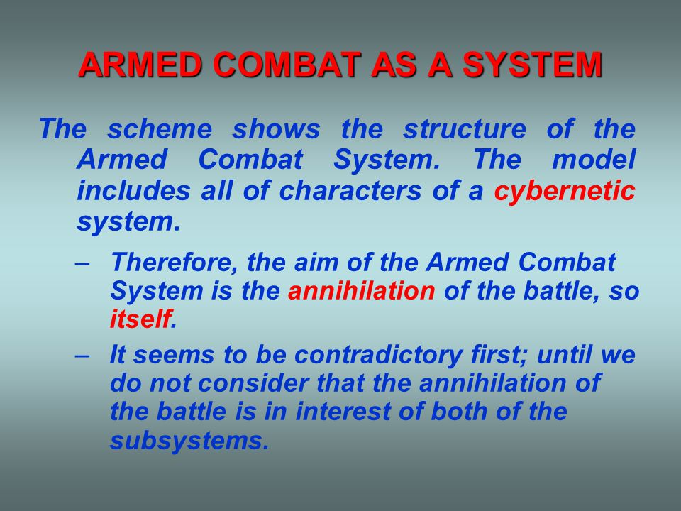 LIMITATION FOR THE SIMPLIFIED MODEL OF THE ARMED COMBAT SYSTEM 1.All resource-value is convertible, utilizable and losable.