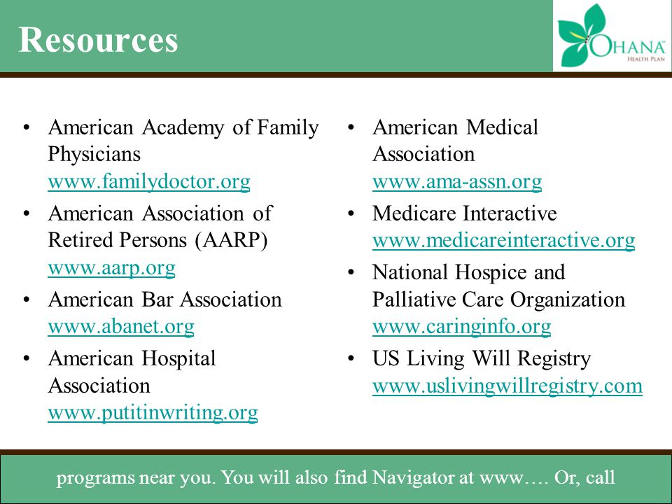 Resources American Academy of Family Physicians www.familydoctor.org www.familydoctor.org American Association of Retired Persons (AARP) www.aarp.org