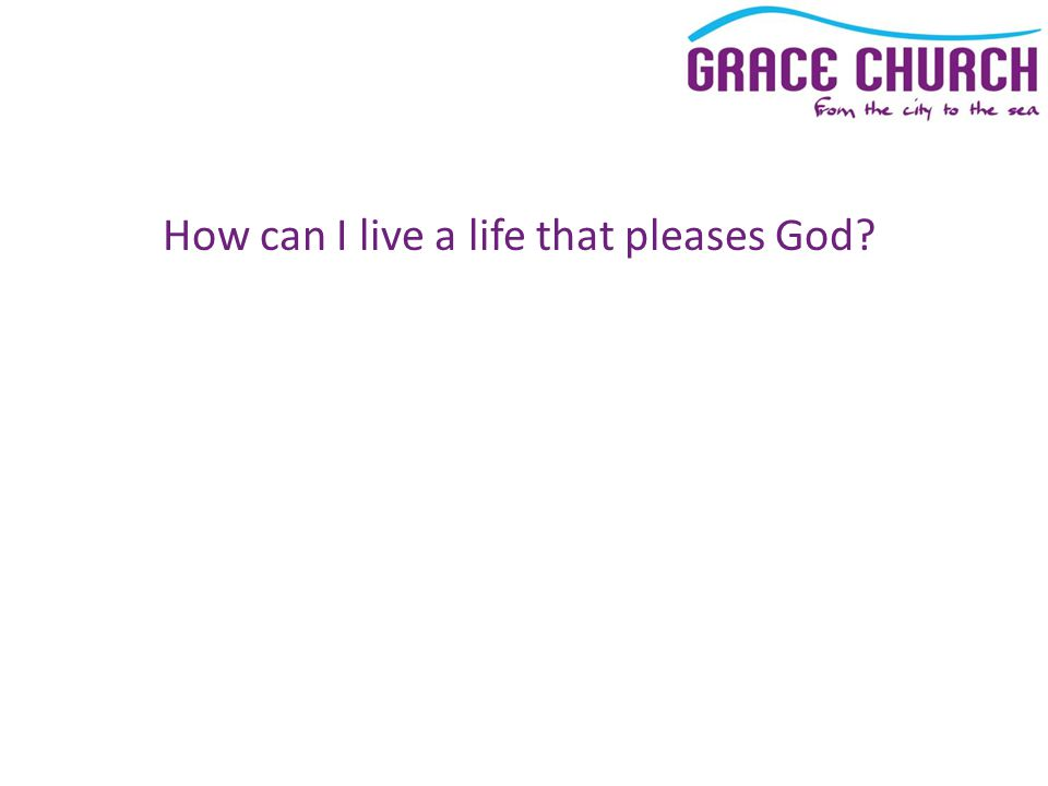 How can I live a life that pleases God
