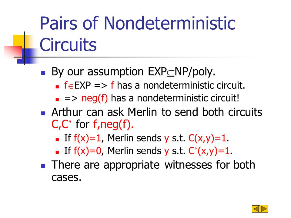 Pairs of Nondeterministic Circuits By our assumption EXP  NP/poly.
