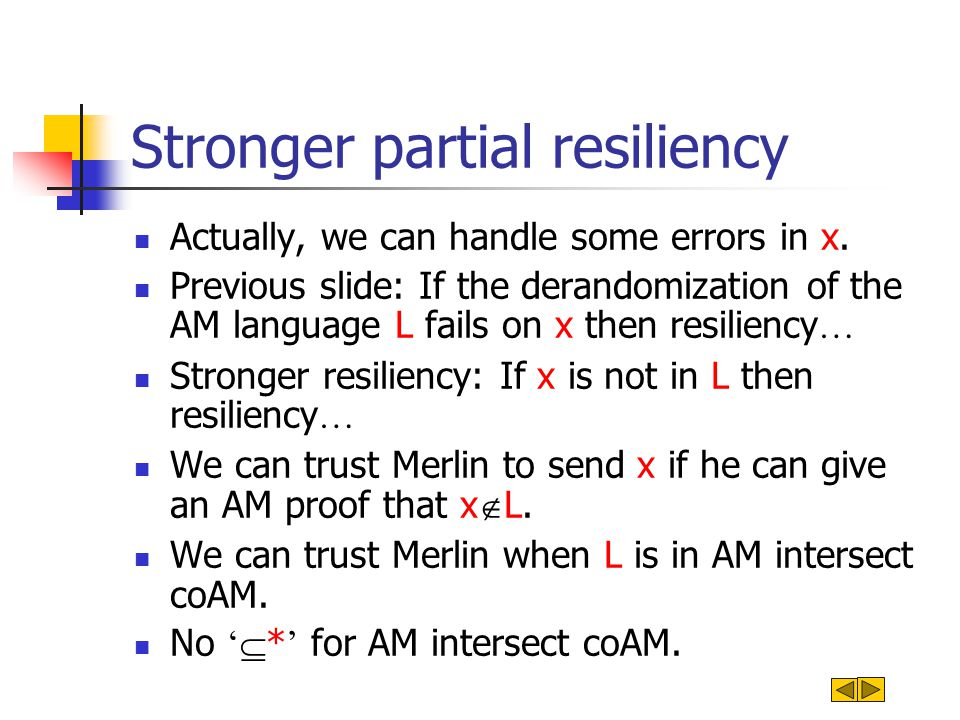 Stronger partial resiliency Actually, we can handle some errors in x.