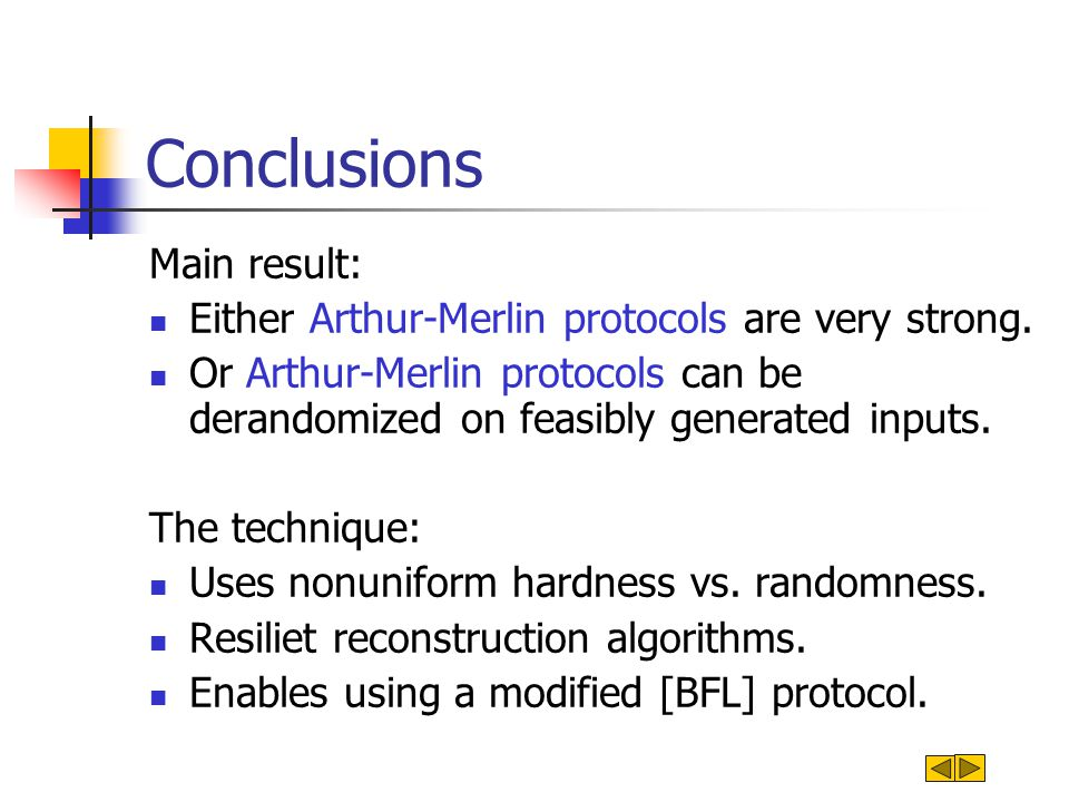 Conclusions Main result: Either Arthur-Merlin protocols are very strong.