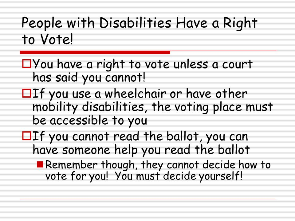 People with Disabilities Have a Right to Vote.