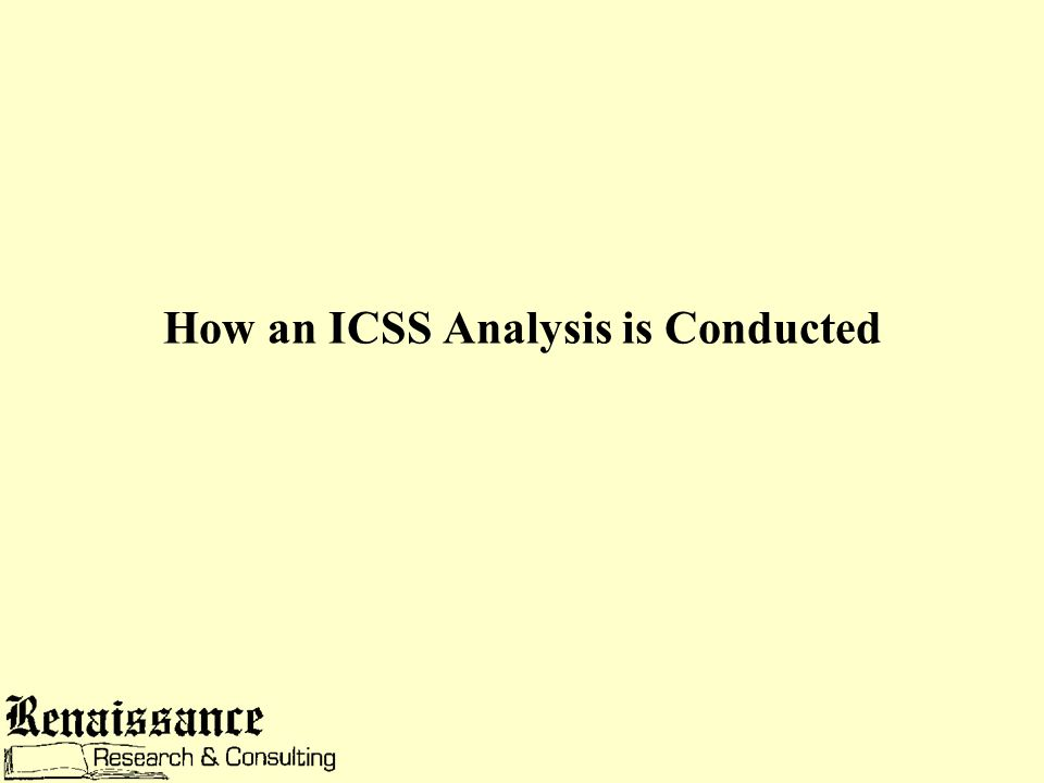 How an ICSS Analysis is Conducted