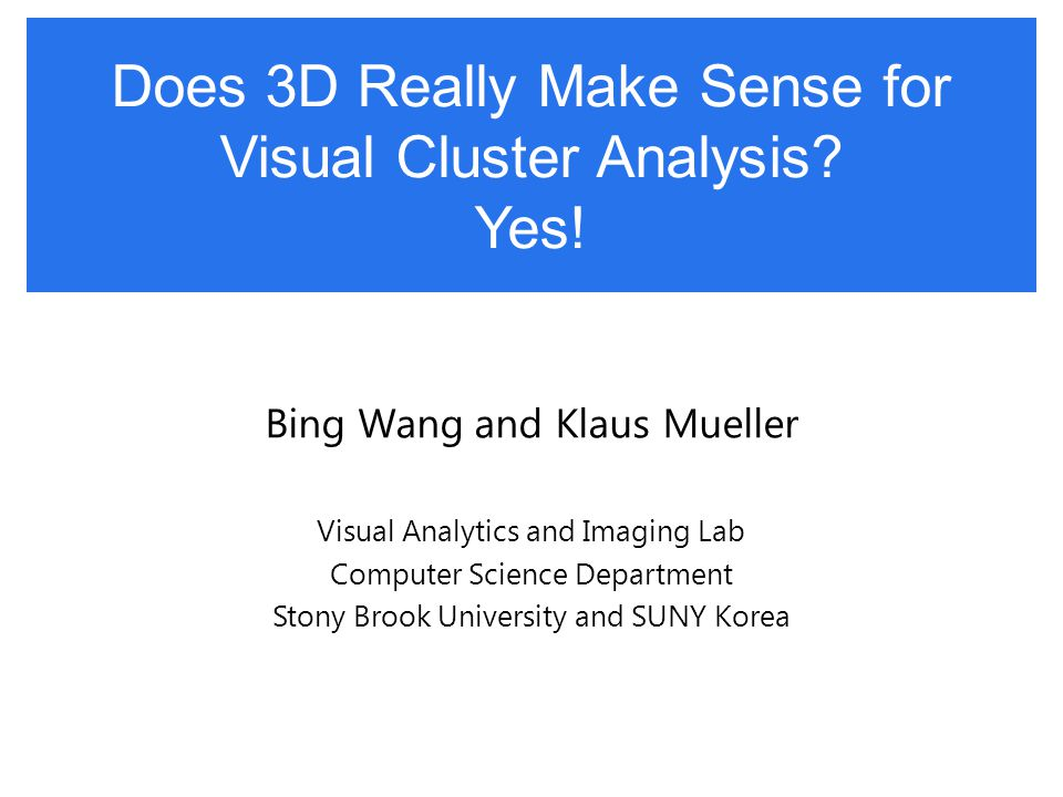 Does 3D Really Make Sense for Visual Cluster Analysis.