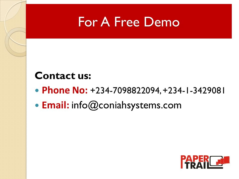 Contact us: Phone No: +234-7098822094, +234-1-3429081 Email: info@coniahsystems.com For A Free Demo