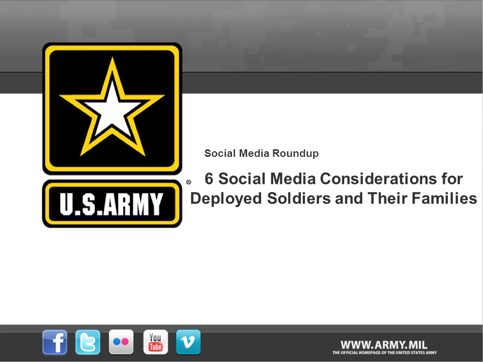 Social Media Roundup 6 Social Media Considerations for Deployed Soldiers and Their Families