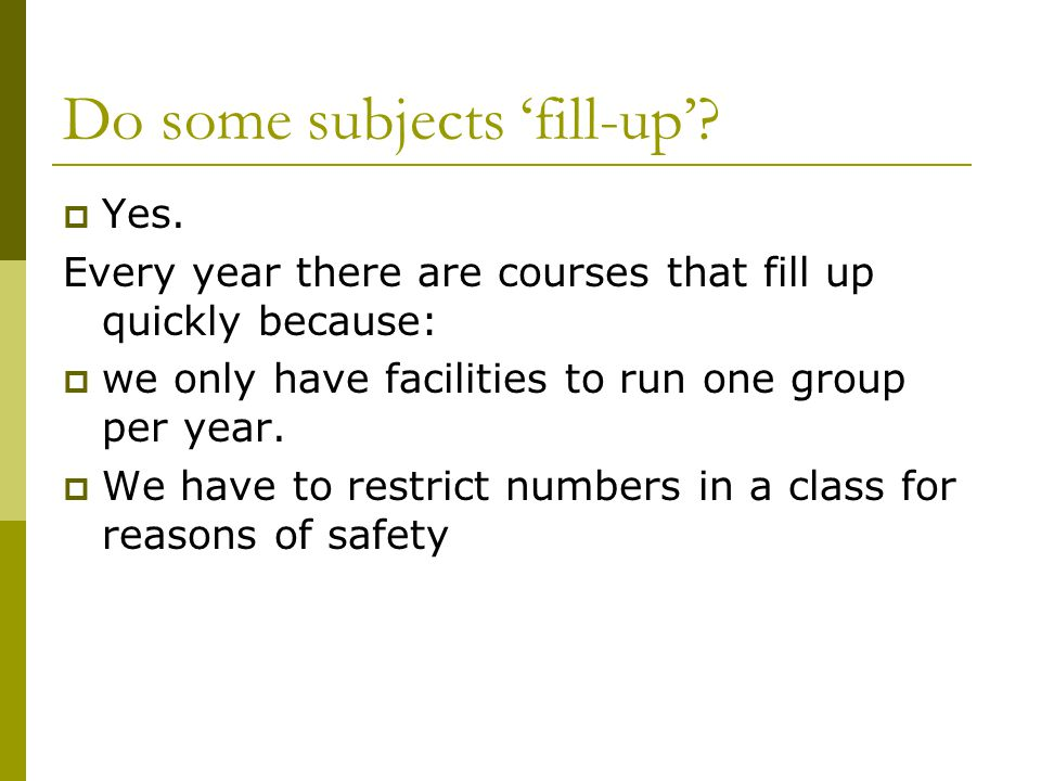 Do some subjects 'fill-up'.  Yes.