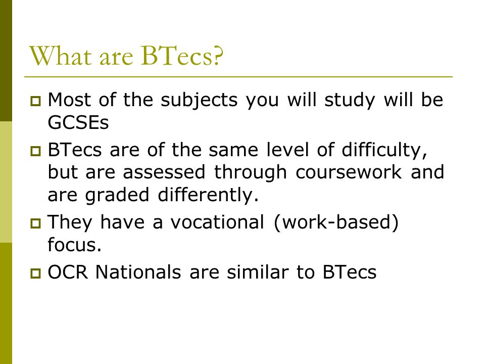 What are BTecs.